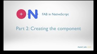 Floating Action Button in NativeScript with Angular. Part 2: Creating and Styling the FAB Component