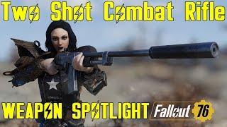 Fallout 76: Weapon Spotlights: Two Shot Combat Rifle