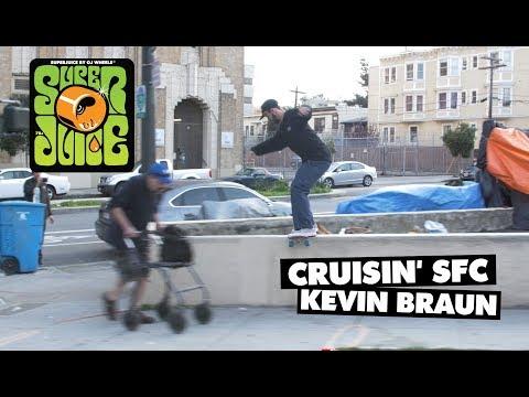 Super Juice | Cruisin' SFC: Kevin Braun