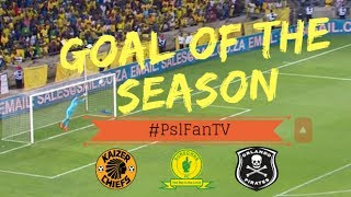 PSL Goal Of The Season Award Nominees | Were They The Best Goals This Season?