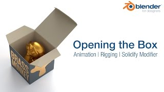 Opening the Box - Animation, Rigging & the Solidify Modifier