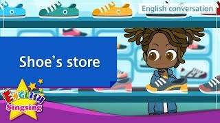 20. Shoe's store (English Dialogue) - Educational video for Kids