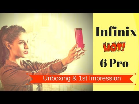 Infinix Hot 6 Pro Unboxing & First Impression: Is it really HOT?