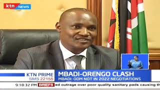 ODM Chairman John Mbadi says the party is not in 2022 negotiations