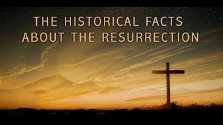 EP 1 | The Historical Facts about the Resurrection | Did Jesus Literally Rise From the Dead?