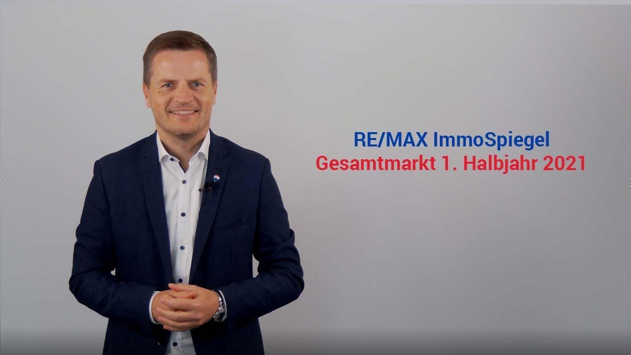 RE/MAX ImmoSpiegel - Geschäftsführer von RE/MAX Austria, Bernhard Reikersdorfer, MBA über den Gesamt-Immobilienmarkt 1. Halbjahr 2021