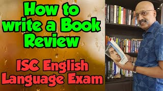 How to score high marks in Book Review in ISC English Language Exam | Format, Content, Expression
