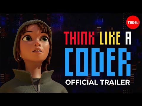Think Like a Coder | Teaser Trailer | TED-Ed 9/30/19
