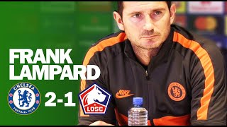I believe In The Quality Of All Our Young Players | Frank Lampard | Chelsea 2-1 Lille