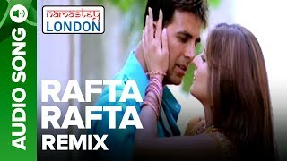 RAFTA RAFTA - Remix Audio Song | Namastey London