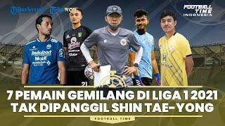 FOOTBALL TIME: 7 Pemain Gemilang di Liga 1 2021 Tak Dipanggil Shin Tae-yong