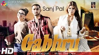 Gabhru  Sanj Pal