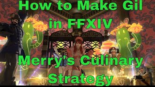 How to Make Gil in FFXIV: Ep 15 [Merry's Lazy, Personal Strategy]