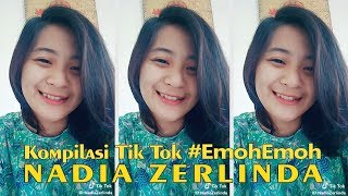Kompilasi Video TikTok Nadia Zerlinda #EmohEmoh #5
