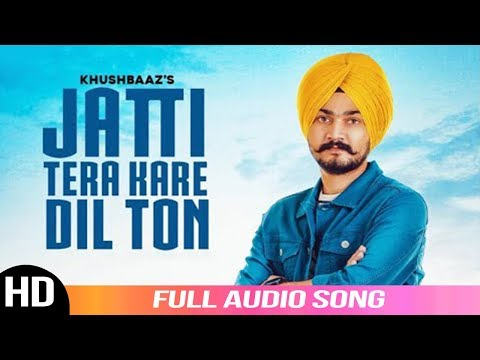 Jatti Tera Kare Dil Ton | Khushbaaz | Official Audio Song | Latest Punjabi Songs | Folk Rakaat