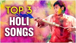 Top 3 Holi Songs | Best Holi Songs | Best Bollywood Holi Hits | Superhit Hindi Songs
