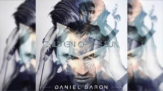 Daniel Baron   Children Of The Sun (Audio)
