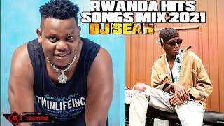 2021 RWANDA HITS SONGS MIX , CLUB BANGERS MIX DJ SEAN FT , BRUCE MELODY , DAVIS D , MICO ETC🇷🇼