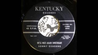 Sonny Osborne - We'll Meet Again Sweetheart