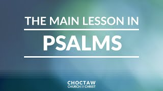 The Main Lesson in Psalms