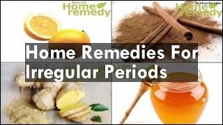 irregular menstruation home remedies - मुफ्त