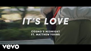 Cosmo's Midnight It's Love Feat Matthew Young