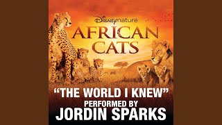The World I Knew (From Disneynature African Cats)