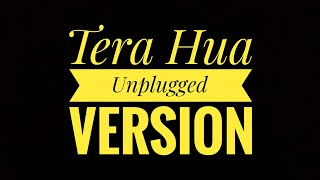 Tera Hua Unplugged version ft.Atif aslam