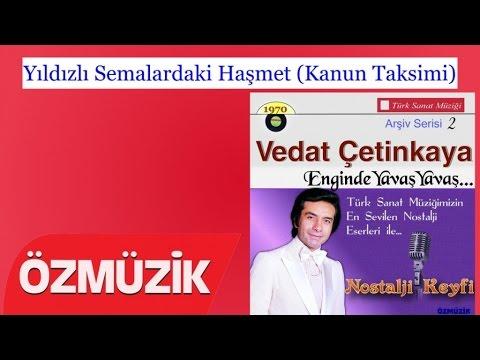 Yıldızlı Semalardaki Haşmet (Kanun Taksimi) - Vedat Çetinkaya (Official Video)