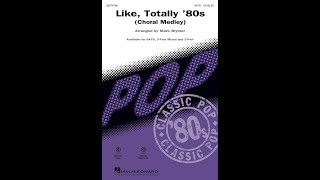 Like, Totally '80s (Choral Medley) (SATB Choir)   Arranged By Mark Brymer