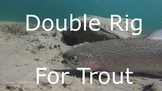Double Rig For Trout Fishing