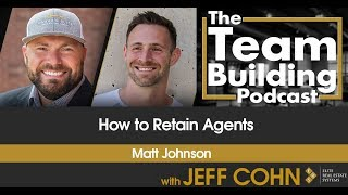 How to Retain Agents