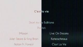 Short House/tech/electronic mix  - C'est la vie - by Bullitisme