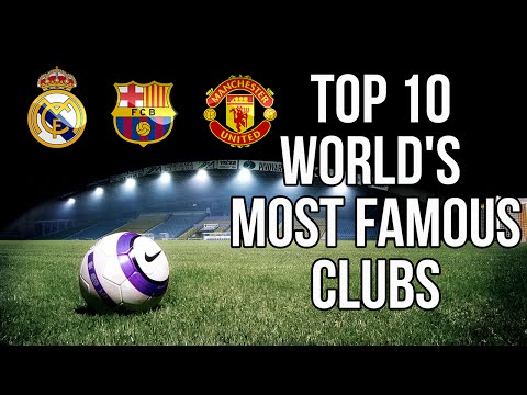 Top 10 world's most famous clubs , you will be shocked !!