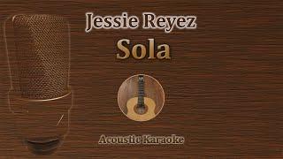 Sola   Jessie Reyez (Acoustic Karaoke)