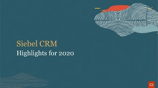 Siebel CRM – 2020 Highlights