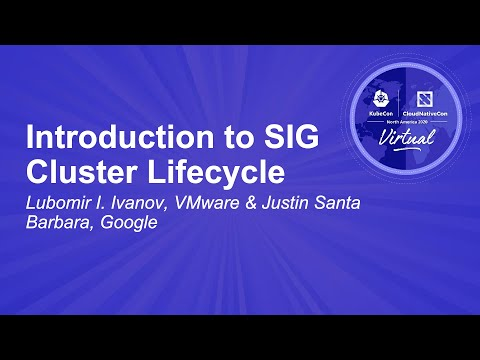 Image thumbnail for talk Introduction to SIG Cluster Lifecycle