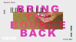 Little Mix   Bounce Back (Lyric Video)
