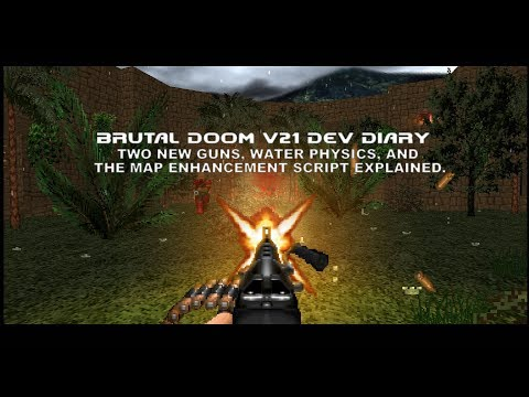 Brutal Doom v21 Dev Diary - Two new guns, water physics, and