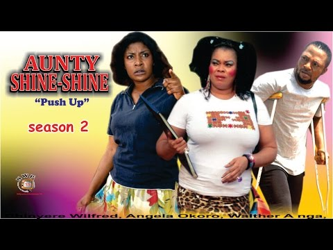 Aunty Shine Shine season 2  -  2016 Latest Nigerian Nollywood Movie