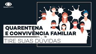 Quarentena e convivência familiar