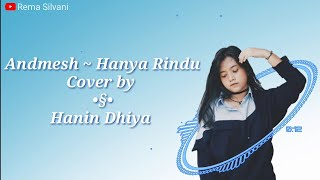 Hanya Rindu - ANDMESH | Cover By Hanin Dhiya (Lirik)
