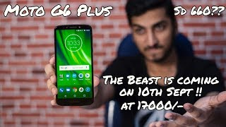 Moto G6 Plus Launching Soon in India - Ab Ye Tabhayi Machayga - Price & Specifications in India!!