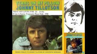WHAT AM I LIVING FOR - JOHNNY TILLOTSON - 1970