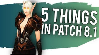 5 Small Updates for Patch 8.1 -  WoW: Battle For Azeroth 8.1
