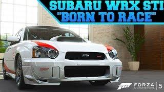 Forza 5 Custom Cars  20 Born To Race Subaru Impreza WRX STI
