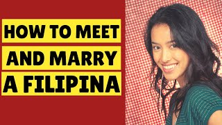 How to Meet and Marry a Filipina  8 Ways ❤️