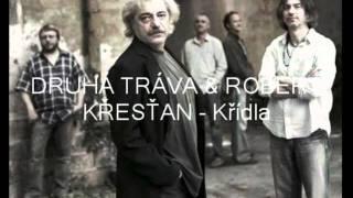 DRUHÁ TRÁVA & Robert Křesťan - Křídla