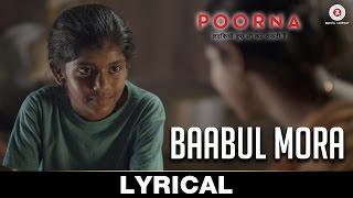 Baabul Mora - Lyrical | Poorna | Aditi Inamdar | Rahul Bose | Arijit Singh