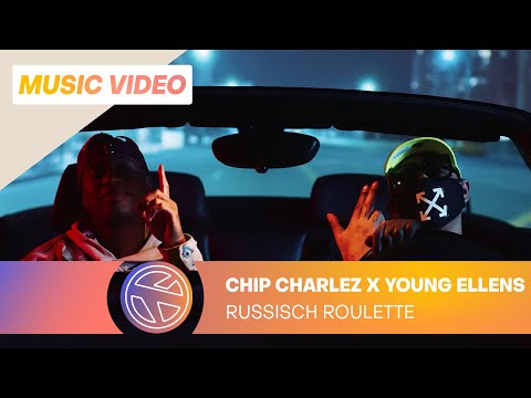 CHIP CHARLEZ & YOUNG ELLENS – RUSSISCH ROULETTE (PROD. ONE VISION)